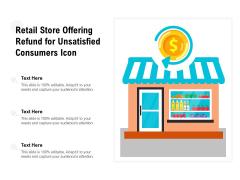 Retail Store Offering Refund For Unsatisfied Consumers Icon Ppt PowerPoint Presentation Gallery Themes PDF