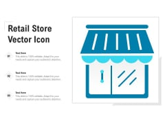 Retail Store Vector Icon Ppt PowerPoint Presentation Infographic Template Ideas PDF