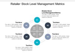 Retailer Stock Level Management Metrics Ppt PowerPoint Presentation Example File Cpb