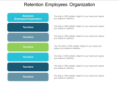 Retention Employees Organization Ppt PowerPoint Presentation File Outfit Cpb
