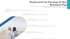 Retirement Income Analysis Requirements For Choosing The Best Retirement Plan Ppt Guide PDF
