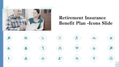 Retirement Insurance Benefit Plan Icons Slide Sample PDF