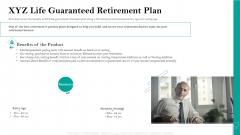 Retirement Insurance Benefit Plan XYZ Life Guaranteed Retirement Plan Ppt Layouts Backgrounds PDF