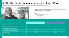 Retirement Insurance Benefit Plan XYZ Life Single Premium Retirement Super Plan Ppt Inspiration Visuals PDF