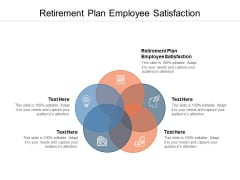 Retirement Plan Employee Satisfaction Ppt PowerPoint Presentation Inspiration Information Cpb