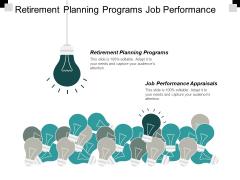 Retirement Planning Programs Job Performance Appraisals Case Management Ppt PowerPoint Presentation Show Example