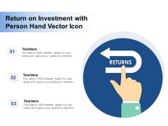 Return On Investment With Person Hand Vector Icon Ppt PowerPoint Presentation Icon Example PDF