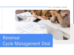 Revenue Cycle Management Deal Ppt PowerPoint Presentation Complete Deck With Slides