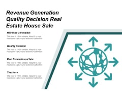 Revenue Generation Quality Decision Real Estate House Sale Ppt PowerPoint Presentation Pictures Structure Cpb