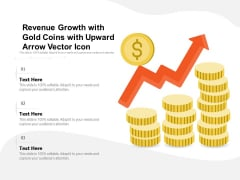 Revenue Growth With Gold Coins With Upward Arrow Vector Icon Ppt PowerPoint Presentation Gallery Deck PDF