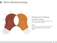 Revers Brainstorming Ppt PowerPoint Presentation Templates