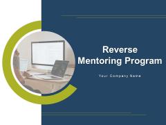 Reverse Mentoring Program Business Engagement Ppt PowerPoint Presentation Complete Deck