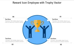 Reward Icon Employee With Trophy Vector Ppt PowerPoint Presentation Icon Diagrams PDF
