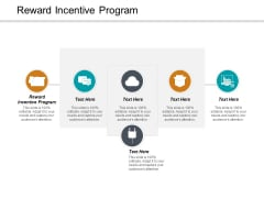 Reward Incentive Program Ppt PowerPoint Presentation Summary Vector Cpb