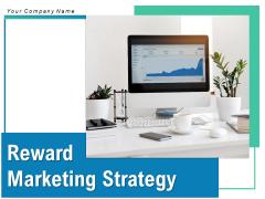 Reward Marketing Strategy Increased Revenue Customer Need Program Structure Ppt PowerPoint Presentation Complete Deck