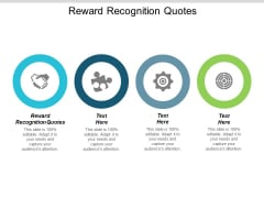 Reward Recognition Quotes Ppt PowerPoint Presentation Icon Slides Cpb