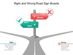Right And Wrong Road Sign Boards Ppt Powerpoint Presentation Pictures Visual Aids