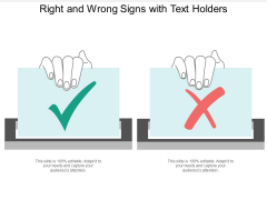 Right And Wrong Signs With Text Holders Ppt Powerpoint Presentation File Background Designs