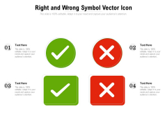 Right And Wrong Symbol Vector Icon Ppt PowerPoint Presentation Gallery Layouts PDF