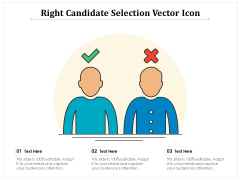 Right Candidate Selection Vector Icon Ppt PowerPoint Presentation Ideas Inspiration PDF