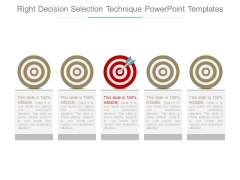 Right Decision Selection Technique Powerpoint Templates