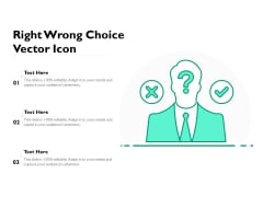 Right Wrong Choice Vector Icon Ppt PowerPoint Presentation Outline Objects PDF
