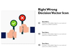 Right Wrong Decision Vector Icon Ppt PowerPoint Presentation Slides Guide PDF