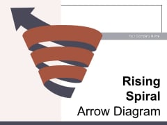 Rising Spiral Arrow Diagram Financial Growth Ppt PowerPoint Presentation Complete Deck
