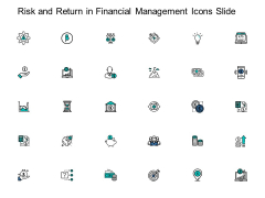 Risk And Return In Financial Management Icons Slide Ppt PowerPoint Presentation File Deck