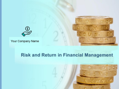 Risk And Return In Financial Management Ppt PowerPoint Presentation Complete Deck With Slides