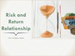 Risk And Return Relationship Ppt PowerPoint Presentation Complete Deck With Slides