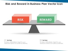 Risk And Reward In Business Plan Vector Icon Ppt PowerPoint Presentation Icon Guidelines PDF
