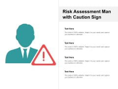 Risk Assessment Man With Caution Sign Ppt PowerPoint Presentation Portfolio Graphics