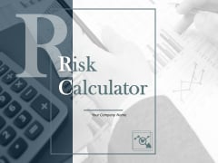Risk Calculator Ppt PowerPoint Presentation Complete Deck With Slides