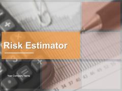 Risk Estimator Ppt PowerPoint Presentation Complete Deck With Slides