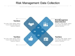 Risk Management Data Collection Ppt PowerPoint Presentation Infographics Slide Portrait Cpb