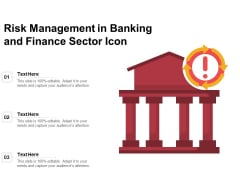 Risk Management In Banking And Finance Sector Icon Ppt PowerPoint Presentation Gallery Topics PDF