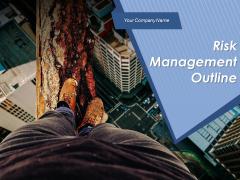 Risk Management Outline Ppt PowerPoint Presentation Complete Deck With Slides