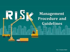Risk Management Procedure And Guidelines Ppt PowerPoint Presentation Complete Deck With Slides