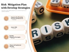 Risk Mitigation Plan With Develop Strategies Ppt PowerPoint Presentation Infographics Slides PDF