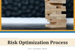 Risk Optimization Process Planning Business Ppt PowerPoint Presentation Complete Deck