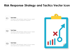 Risk Response Strategy And Tactics Vector Icon Ppt PowerPoint Presentation File Summary PDF