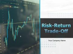 Risk Return Trade Off Ppt PowerPoint Presentation Complete Deck With Slides