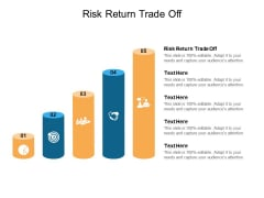 Risk Return Trade Off Ppt PowerPoint Presentation Model Graphics Example Cpb