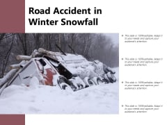 Road Accident In Winter Snowfall Ppt PowerPoint Presentation Model Smartart PDF