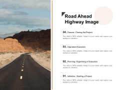 Road Ahead Highway Image Ppt PowerPoint Presentation Ideas Diagrams PDF