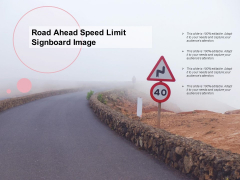 Road Ahead Speed Limit Signboard Image Ppt PowerPoint Presentation Infographic Template Demonstration PDF