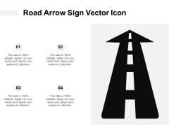Road Arrow Sign Vector Icon Ppt PowerPoint Presentation Slides Guidelines PDF