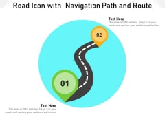 Road Icon With Navigation Path And Route Ppt PowerPoint Presentation Inspiration Model PDF