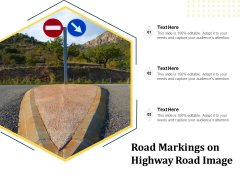 Road Markings On Highway Road Image Ppt PowerPoint Presentation Gallery Background Images PDF